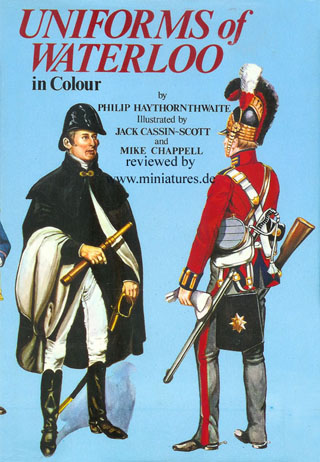 Uniforms of Waterloo in Colour, Philip Haythornthwaite, Jack Cassin-Scott, Mike Chappell