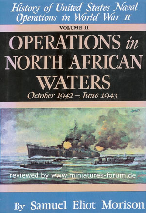 History of United States Naval Operations in World War II - Volume II: Operations in North African Waters, October 1942 to June 1943