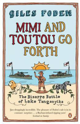 Mimi and Toutou Go Forth – The Bizarre Battle of Lake Tanganyika