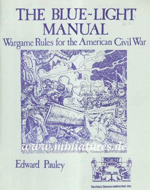 The Blue-Light Manual, Wargame Rules for the American Civil War, by Edward Pauly