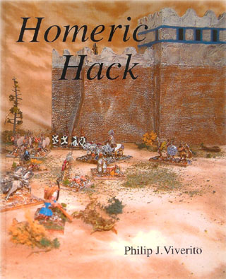 Homeric Hack – Warfare in the Age of Heroes, by Philip Viverito